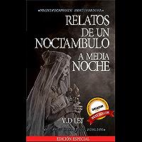 Relatos De Un Noctámbulo A Media Noche : EL LIBRO QUE NO DEBES LEER ESTANDO A SOLAS : DELUXE EDITION ( INCLUYE UN RELATO…