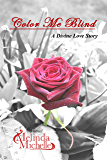 Color Me Blind (A Divine Love Story Book 1)