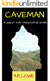 Caveman: A Quest for Freedom in Spain