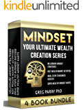 MINDSET: Your Ultimate Wealth Creation Series, 4 Book Bundle: Mastering Your Success, Think and Grow Rich, Make Money, Abundance, Mind Control, Millionaire Mind (English Edition)