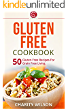 Gluten Free Cookbook: 50 Gluten Free Recipes For Grain Free Living (Gluten Free Diet) (Health Wealth & Happiness Book 56) (English Edition)