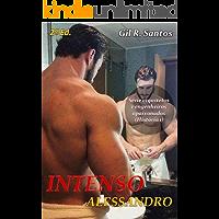 INTENSO Alessandro (Volume único) (Arquitetos e engenheiros apaixonados Livro 1)