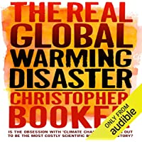 The Real Global Warming Disaster: Is the Obsession with 'Climate Change' Turning Out to Be the Most Costly Scientific…