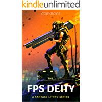 The FPS Deity: A Fantasy LitRPG Series- First Contact (Book 1)