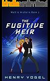 The Fugitive Heir: Matt & Michelle Book 1 (English Edition)
