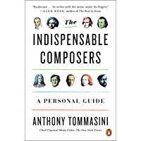 The Indispensable Composers: A Personal Guide book cover