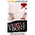 Gristle & Bone: A Collection of Gruesome and Terrifying Horror, Suspense, Mystery and Thriller Short Stories