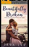 Beautifully Broken (The Beautiful series Book 1)