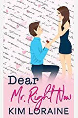 Dear Mr. Right Now: (A Marriage of Convenience Romance) (The Matchmaker Series) Kindle Edition