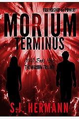 Morium: Terminus (Book Three of the Morium Trilogy) Kindle Edition