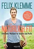 Natürlich fit: Effektives Workout für Starter und Profis