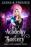 Academy of Sorcery: Term 1: Unleashing Trials (English Edition)