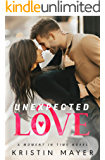 Unexpected Love (A Moment In Time Novel)