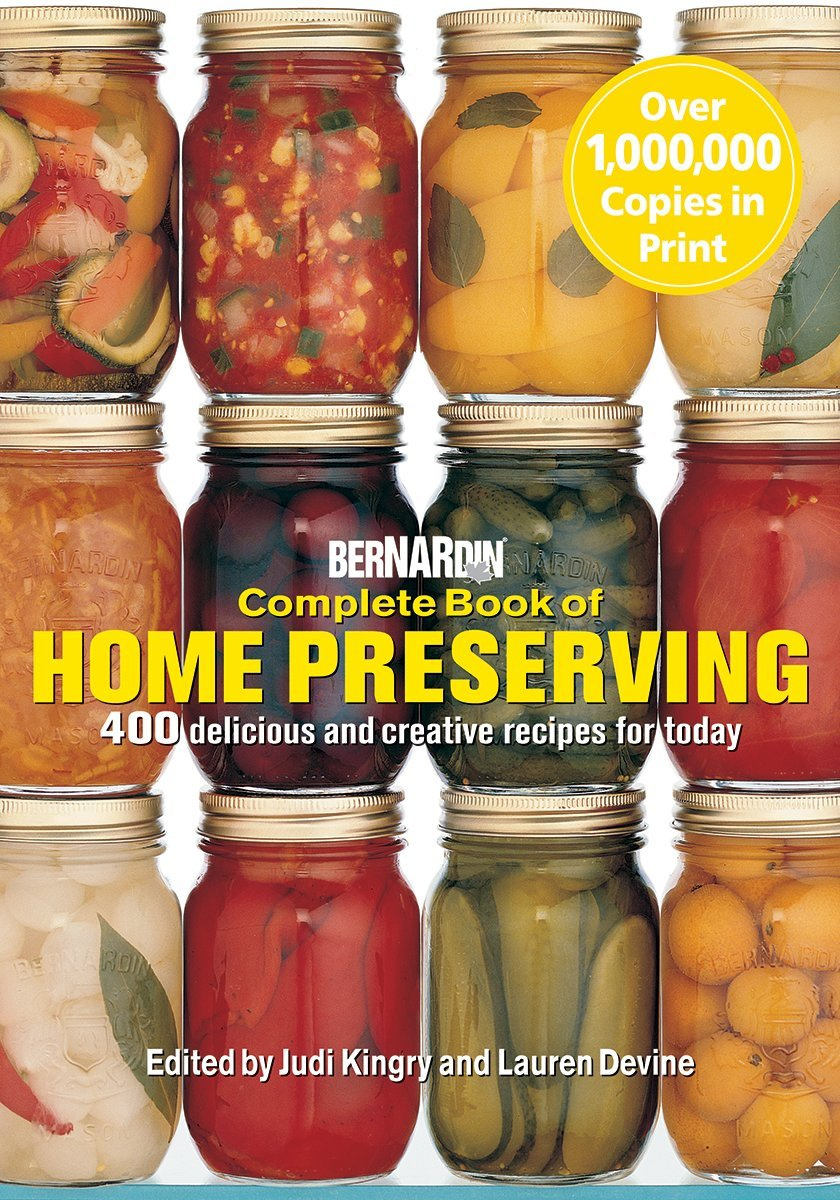 Bernardin complete book of home preserving 400 delicious and bernardin complete book of home preserving 400 delicious and creative recipes for today judi kingry lauren devine 9780778801375 books amazon forumfinder