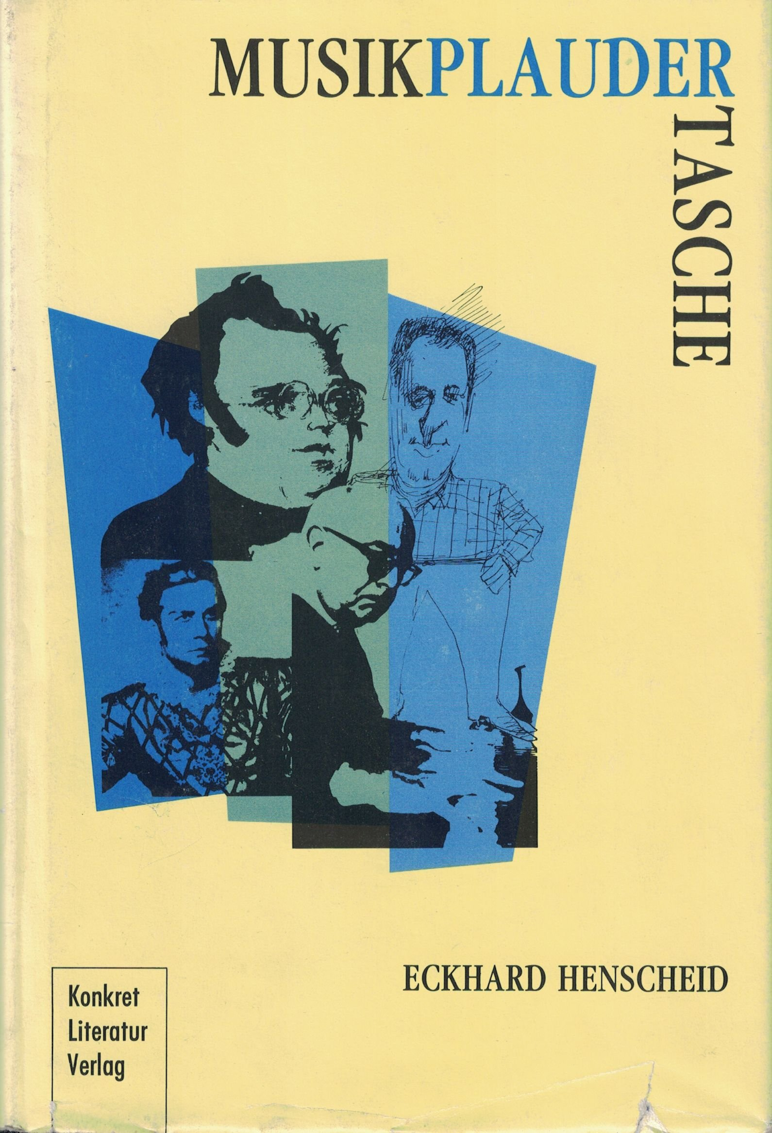 Musikplaudertasche Gebundenes Buch – 1990 Eckhard Henscheid Konkret Literatur Verlag 1990 3922144926