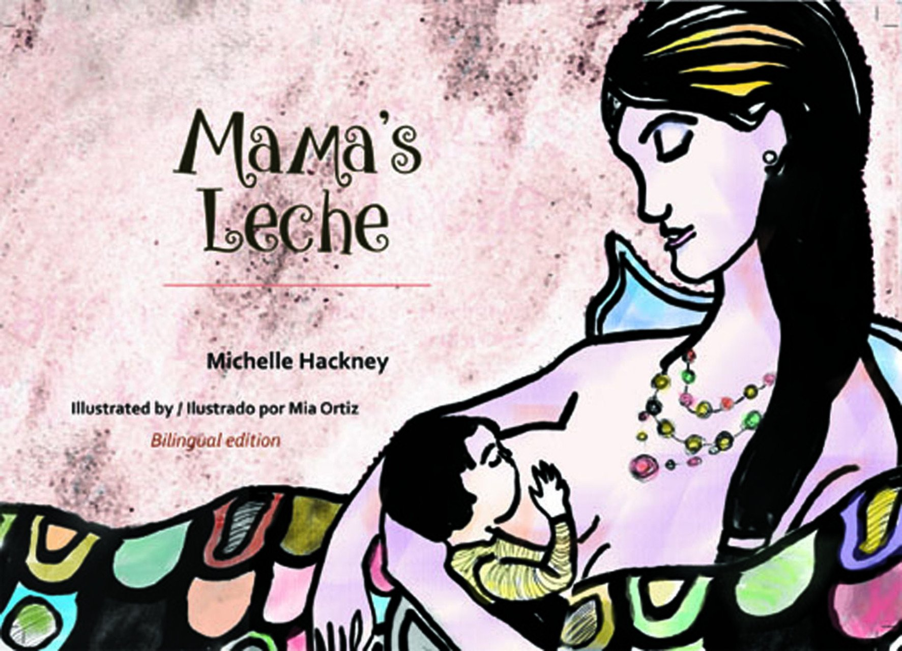 Mama's Leche (Family and World Health) (English and Spanish Edition) by Hohm Press