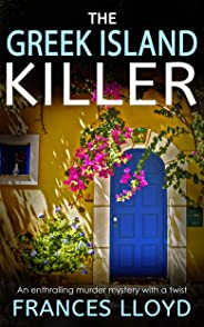 THE GREEK ISLAND KILLER an enthralling murder mystery with a twist (DETECTIVE INSPECTOR JACK DAWES MYSTERY Book 1) (English E