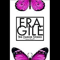 Fragile (The Darker Stories 6)