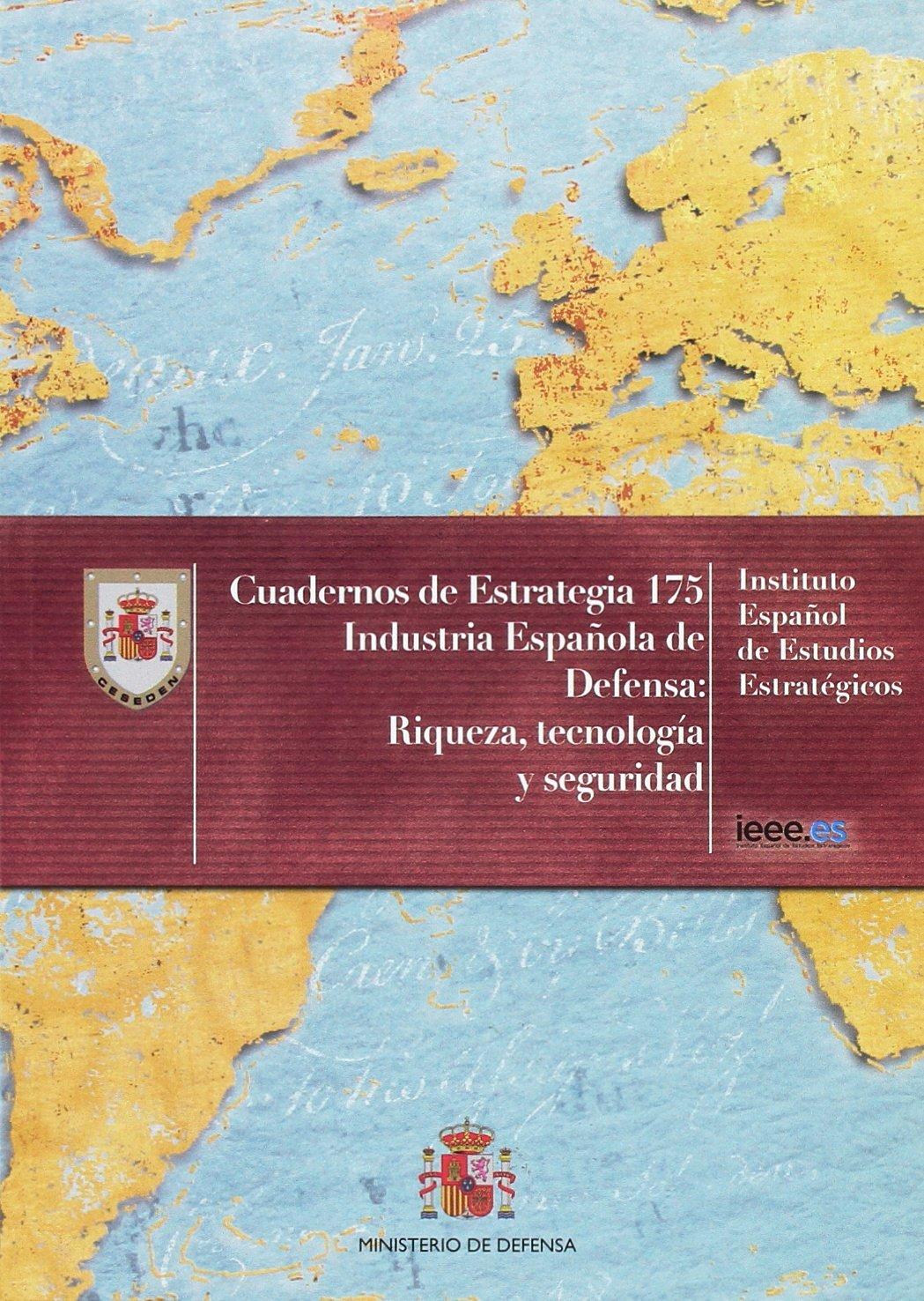 Industria española de defensa: riqueza, tecnología y seguridad Cuadernos de estrategia: Amazon.es: VARIOS AUTORES: Libros