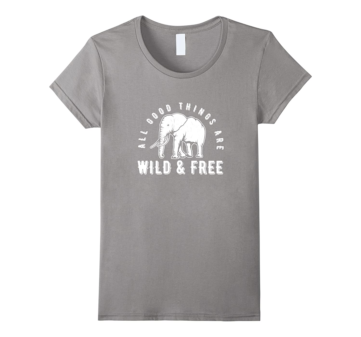 All Good Things Are Wild & Free – Elephant Lover T-Shirt