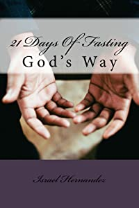 Win A Free 21 Days Of Fasting: God's Way