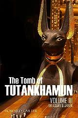 The Tomb of Tutankhamun: Volume III—Treasury & Annex Kindle Edition