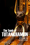 The Tomb of Tutankhamun: Volume III—Treasury & Annex