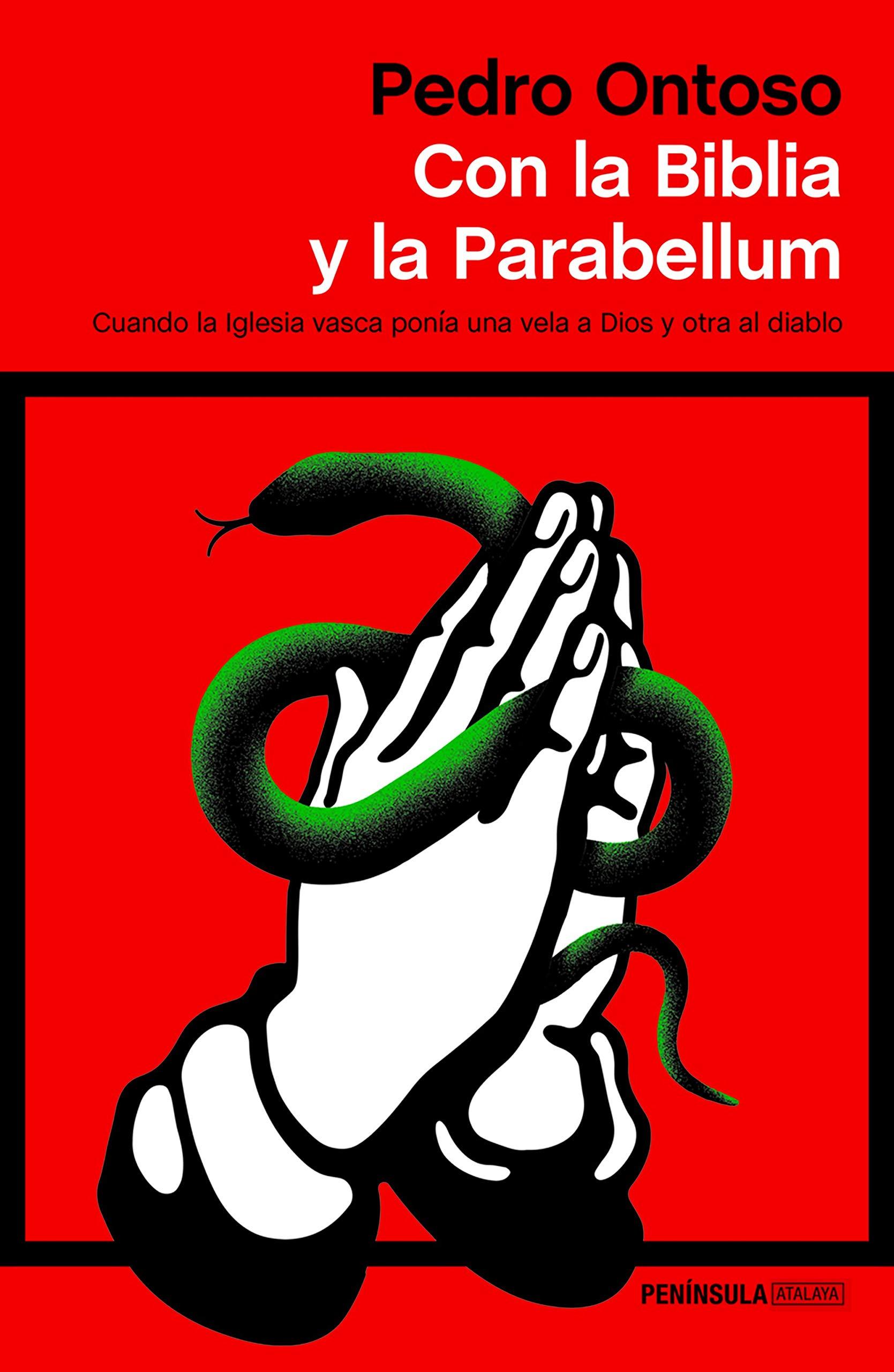 Con la Biblia y la Parabellum: Cuando la Iglesia vasca ponía ...