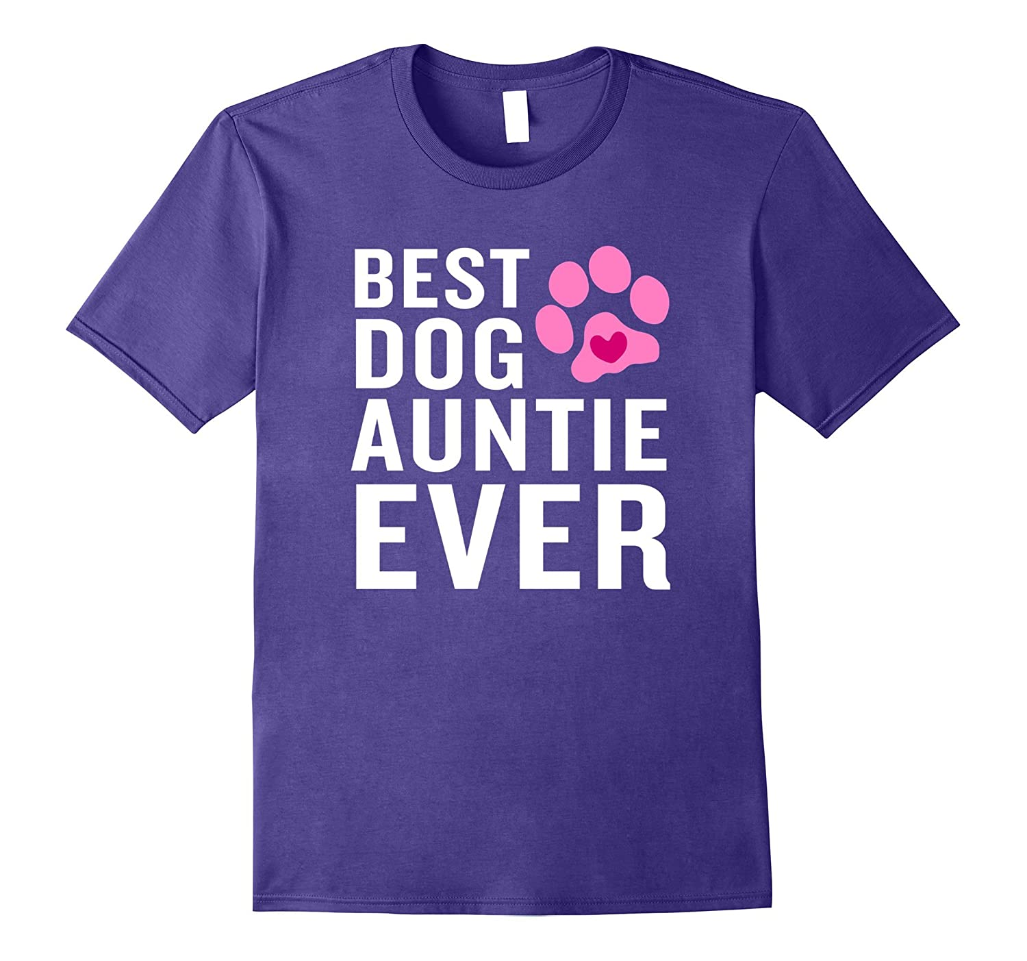 Funny Best Dog Auntie Ever T-Shirt Pink Paw Proud Aunt-CD