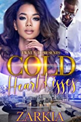 Cold Heart Kisses: A Hood Love Story Kindle Edition