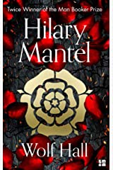 Wolf Hall: The Man Booker Prize Winner and Magnificent Best Selling Work of Historical Fiction (The Wolf Hall Trilogy, Book 1) Kindle Edition