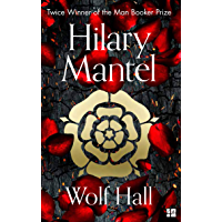Wolf Hall: The Man Booker Prize Winner and Magnificent Best Selling Work of Historical Fiction (The Wolf Hall Trilogy…