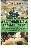 A Sindérese e a Consciência. Questões Disputadas Sobre a Verdade. Questões 16 e 17