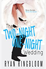 The Two-Night One-Night Wedding Kindle Edition
