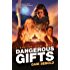 Dangerous Gifts: A Babylon Steel Novel