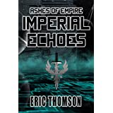 Imperial Echoes (Ashes of Empire Book 4)