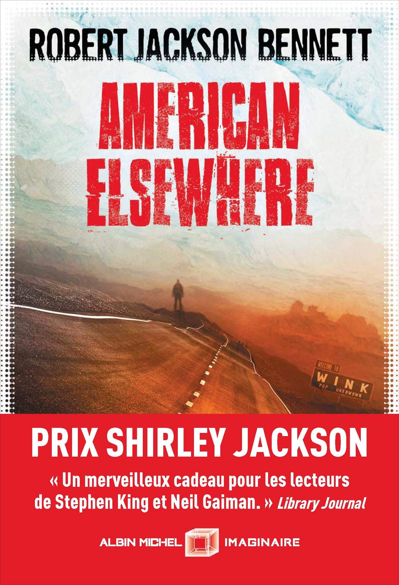 American elsewhere Broché – 26 septembre 2018 Robert Jackson Bennett Laurent Philibert-Caillat Albin Michel 2226436642