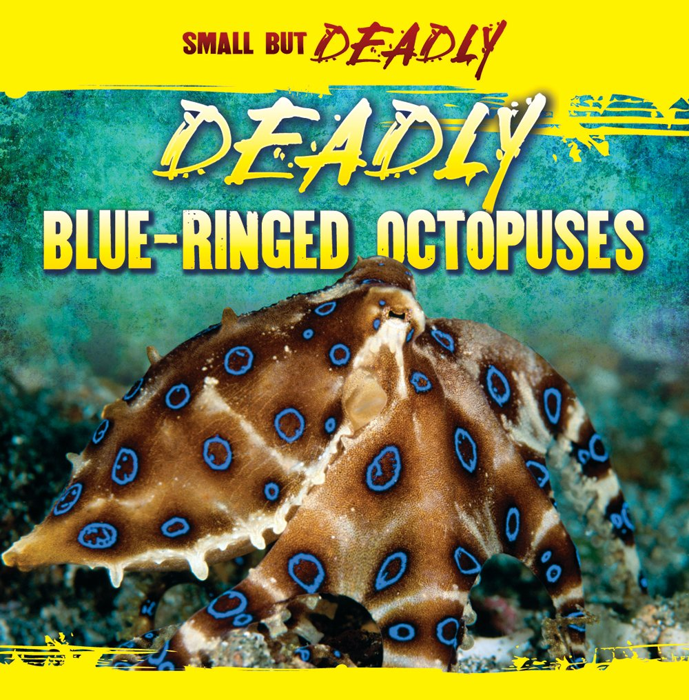 Deadly Blue-Ringed Octopuses (Small but Deadly) ebook