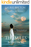 The Miles Between Us: Jackson Falls Book 6