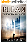 Bleak: The story of a shapeshifter