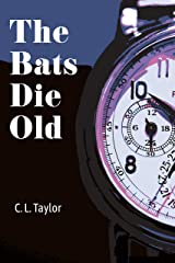 The Bats Die Old Kindle Edition