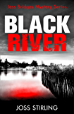 Black River: An absolutely gripping new crime thriller filled with shocking twists you won't see coming (A Jess Bridges…
