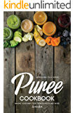 Introducing You a Unique Puree Cookbook: Making Your Baby Food from Scratch and More!