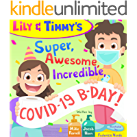 Lily & Timmy's Super, Awesome, Incredible, COVID-19 B-Day!: a funny illustrated kids' book for children and parents, a…