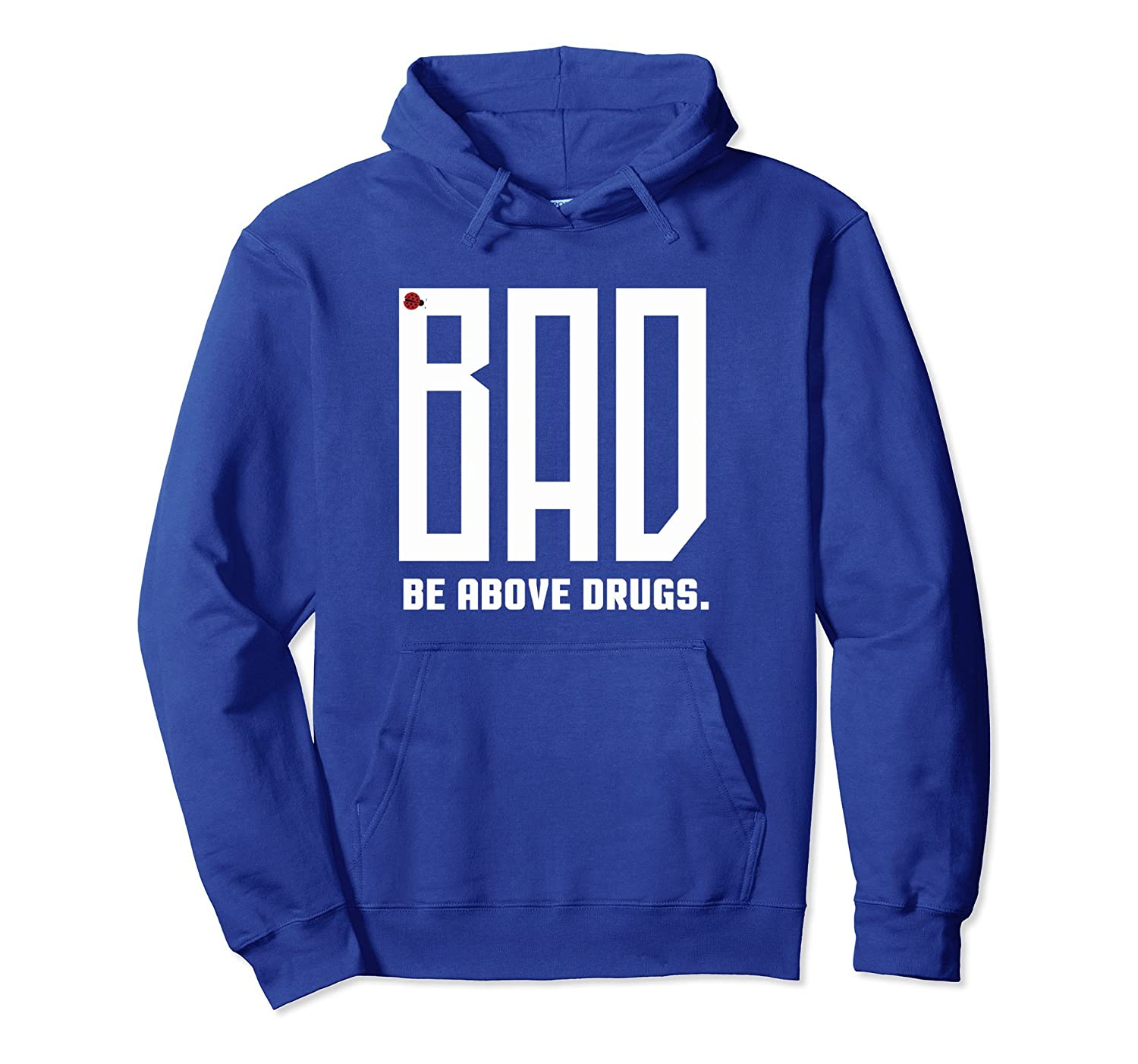 BAD Drug Free Hoodie for Sober, Drug Prevention Apparel-alottee gift