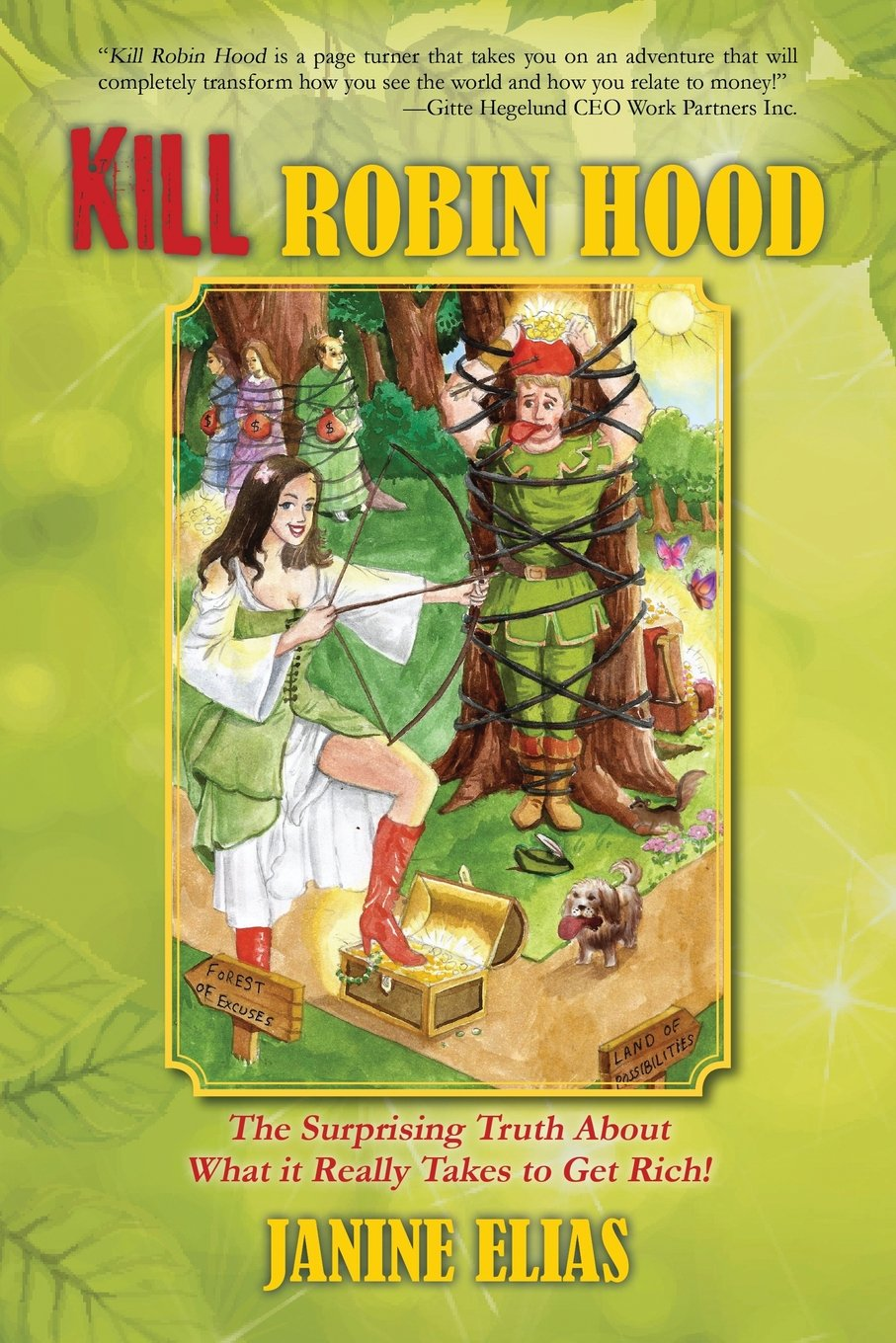 Read Online Kill Robin Hood: The Surprising Truth about What It Really Takes to Get Rich! ebook