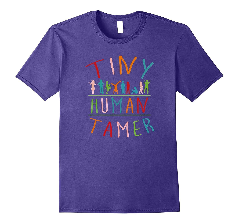 Tiny Human Tamer Day Care Provider Teachers T-Shirt-Art