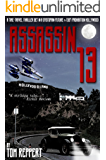 Assassin 13: A Time-Travel Thriller set in a Dystopian Future and 1927 Prohibition Hollywood