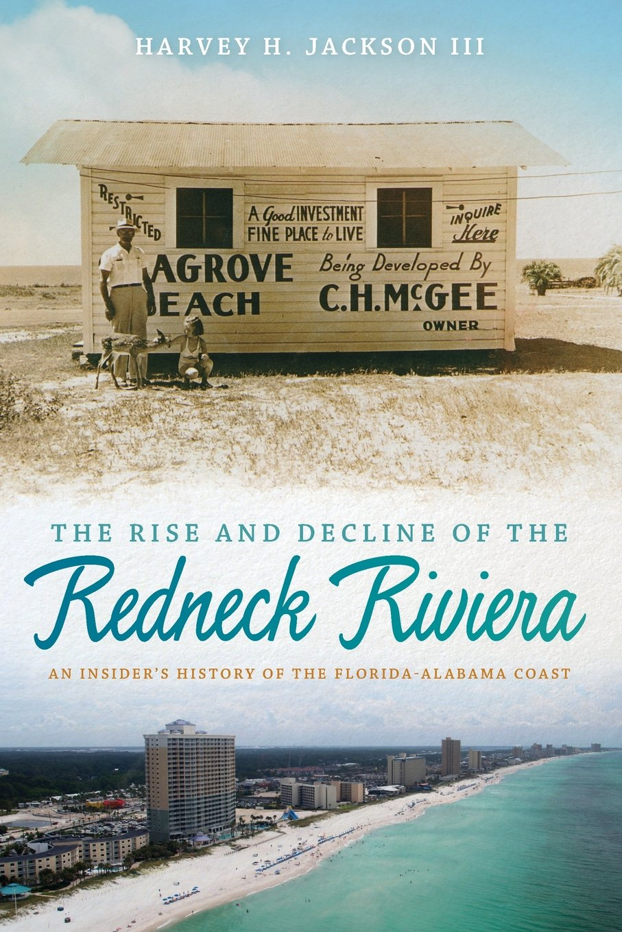Download The Rise and Decline of the Redneck Riviera: An Insider's History of the Florida-Alabama Coast ebook