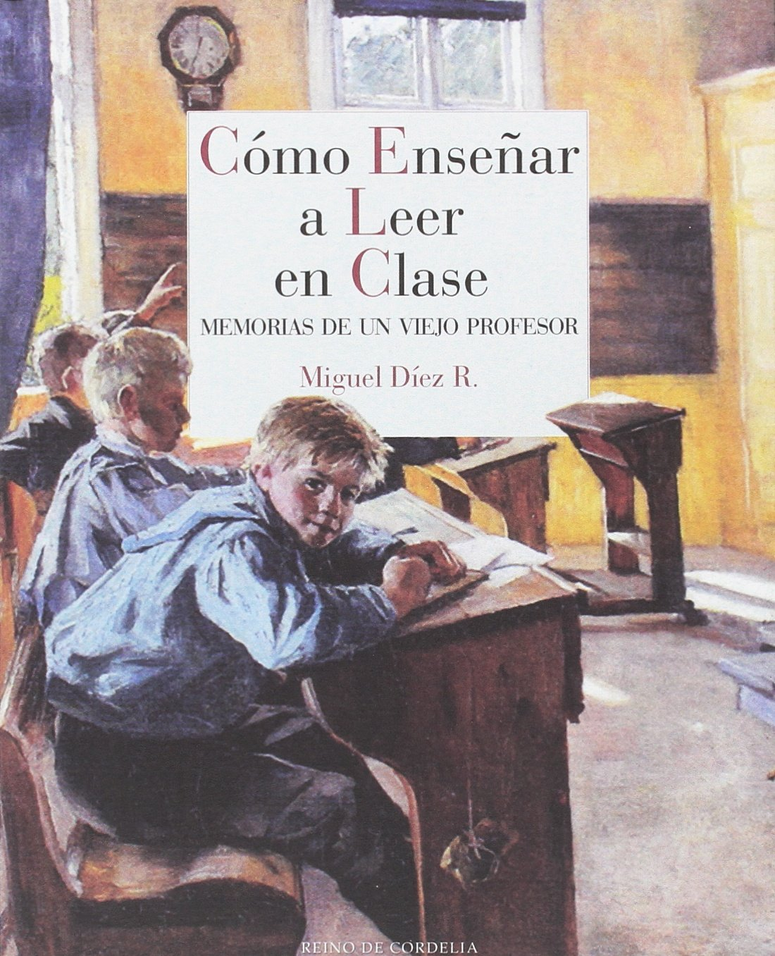 Cómo enseñar a leer en clase (Reino de Cordelia) Tapa blanda – 18 sep 2017 Miguel Díez [Rodríguez] REINO DE CORDELIA S.L. 8416968144 Literary essays
